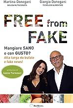Free from fake. Mangiare sano e con gusto? Alla larga da bufale e fake news!