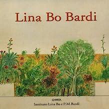 Lina Bo Bardi. Catalogo della mostra (Città del Messico, Museo Carrillo Gil, 21 gennaio-25 febbraio 1998). Ediz. inglese