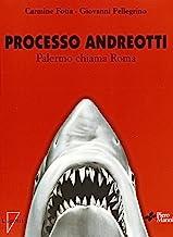 Processo Andreotti. Palermo chiama Roma