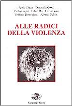 Alle radici della violenza. Per spiegare l'inumanità dell'uomo