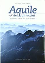 Aquile dei ghiacciai. Ediz. italiana e francese. Con DVD