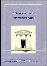 Giornale storico della Lunigiana e del territorio lucense (1998-2000). Da Luna alla diocesi. Atti della giornata di studi