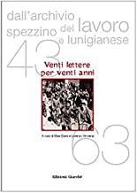 Dall'archivio del lavoro spezzino e lunigianese (1943-1963). Venti lettere in vent'anni