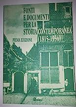 Fonti e documenti per la storia contemporanea (1915-1964)