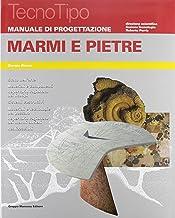 Manuale di progettazione. Marmi e pietre. Con aggiornamento online