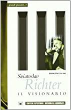 Sviatoslav Richter. Il visionario