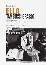 Ella Tambussi Grasso da figlia di emigranti a prima donna governatore di uno Stato americano