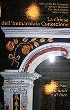 La chiesa dell' Immacolata Concezione paradeisos di marmi e di luce