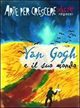 Van Gogh e il suo mondo