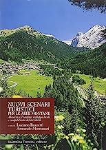 Nuovi scenari turistici per le aree montane. Abruzzo e Trentino: sviluppo locale e competitività del territorio