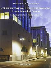 Corrispondenze con il paesaggio lombardo. Il nuovo tribunale di Bergamo-Connection with the lombard landscape. Bergamo's new courthouse. Ediz. bilingue