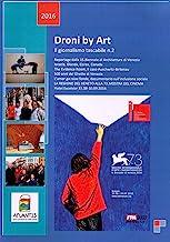 Droni by Art. Il giornalismo tascabile 1 e 2. Reportage dalla Biennale di Architettura «L'Amor ga raixe fonde» (l'amore ha radici profonde)