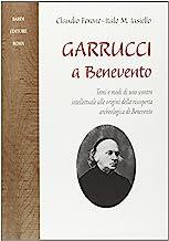 Garrucci a Benevento. Temi e modi di uno scontro intellettuale alle origini della scoperta archeologica di Benevento