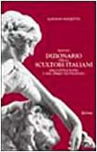 Nuovo dizionario degli scultori italiani dell'Ottocento e del primo Novecento. Ediz. illustrata: 2 volumi