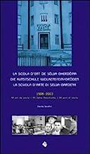 La Scola d'ert de Sëlva Gherdëina-Die Kunstschule Wolkenstein/Gröden-La Scuola d'arte di Selva Gardena. Ediz. multilingue
