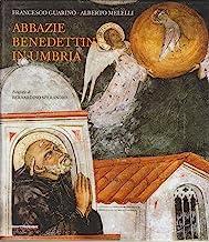 Abbazie benedettine in Umbria. Ediz. illustrata