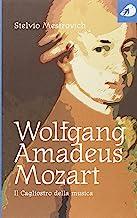 Wolfgang Amadeus Mozart. Il Cagliostro della musica