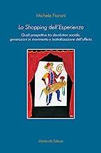 Lo shopping dell'esperienza. Quali prospettive tra devolution sociale, generazioni in movimento e teatralizzazione dell'offerta