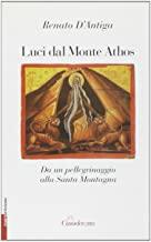 Luci dal monte Athos. Da un pellegrinaggio alla santa montagna