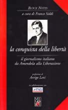 La conquista della libertà. Il giornalismo italiano da Amendola alla Liberazione