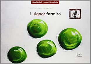 Il signor Formica. Ediz. illustrata