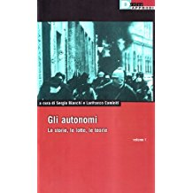 Gli autonomi. Le storie, le lotte, le teorie: 1