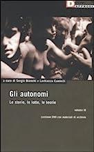 Gli autonomi. Le storie, le lotte, le teorie. Con DVD: 3