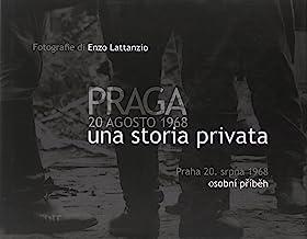Praga 20 agosto 1968. Una storia privata