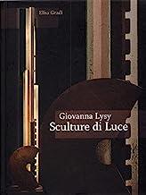 Giovanna Lysy. Sculture di luce