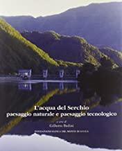 L'acqua del Serchio. Paesaggio naturale e paesaggio tecnologico