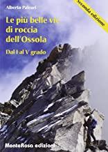 Le più belle vie di roccia dell'Ossola. Dal primo al quinto grado (Vol. 1)