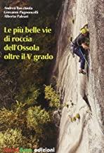 Le più belle vie di roccia dell'Ossola. Oltre il quinto grado (Vol. 2)