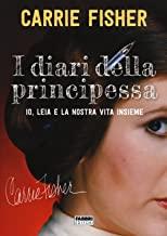 I diari della principessa. Io, Leia e la nostra vita insieme