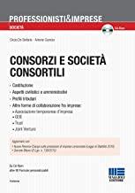 Consorzi e società consortili. Con CD-ROM