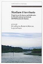 Studiare il territorio. Esperienze di ricerca nel dottorato in Pianificazione territoriale del Politecnico di Torino