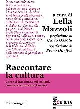 Raccontare la cultura. Come si informano gli italiani, come si comunicano i musei