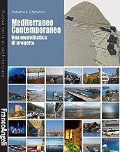 Mediterraneo contemporaneo. Una modellistica di progetto