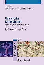 Una storia, tante storie. Studi di storia internazionale