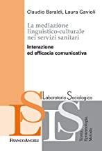 La mediazione linguistico-culturale nei servizi sanitari. Interazione ed efficacia comunicativa