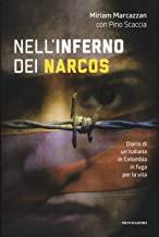 Nell'inferno dei narcos. Diario di un'italiana in Colombia in fuga per la vita