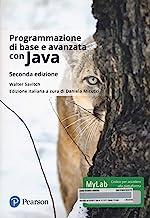 Programmazione di base e avanzata con Java. Ediz. Mylab. Con Contenuto digitale per download e accesso on line