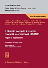 Il bilancio secondo i principi contabili internazionali IAS/IFRS. Regole e applicazioni