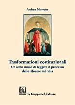 Trasformazioni costituzionali. Un altro modo di leggere il processo delle riforme in Italia
