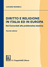 Diritto e religione in Italia ed in Europa. Dai concordati alla problematica islamica