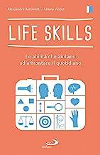 Life skills. Le abilità che aiutano ad affrontare il quotidiano