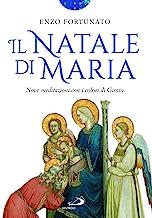 Il Natale di Maria. Nove meditazioni con i colori di Giotto. Ediz. illustrata