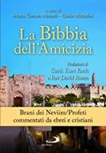 La Bibbia dell'amicizia. Brani dei Neviim/Profeti commentati da ebrei e cristiani