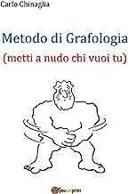 Metodo di Grafologia (metti a nudo chi vuoi tu)