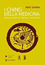 I Ching della medicina. Manuale pratico di diagnosi e prevenzione