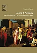 La città di Antigone. Etica, diritto naturale e persona in Robert Spaemann